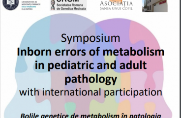 Boli genetice de metabolism in patologia copilului si a adultului, 7- 8 iunie 2019, Cluj – Napoca, Romania